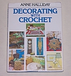 Click here to enlarge image and see more about item TE2502: Anne Halliday – Decorating With Crochet – 1975
