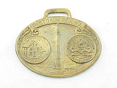 VINTAGE EASTON, PENNSYLVANIA SOUVENIR MEDAL WATCH FOB (Image1)