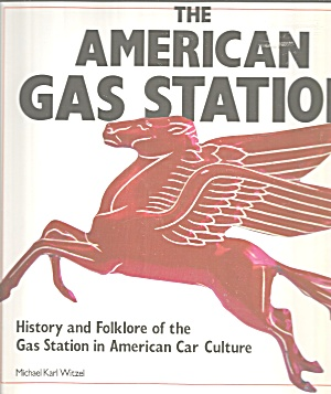 American Gas Station By Michael K. Witzel (1992, Hardcover)