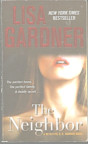 Lisa Gardner-the Neighbor-a Detective D.d. Warren Novel