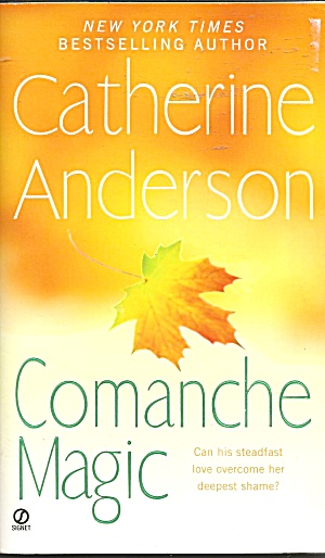 Catherine Anderson-Comanche Magic (Image1)