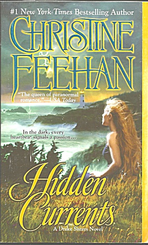 Christine Feehan-hidden Currents-a Drake Sisters Novel