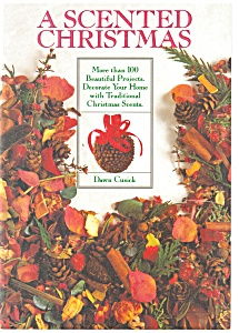 A Scented Christmas, Dawn Cusick Christmas Projects