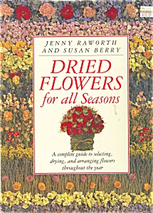 Dried Flowers For All Seasons, Raworth And Berry