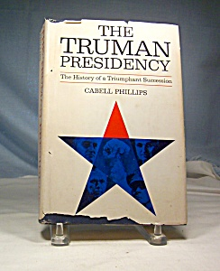 The Truman Presidency, Cabel Phillips