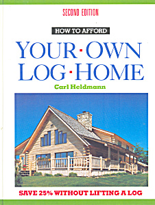 How To Afford Your Own Log Home, Heldmann