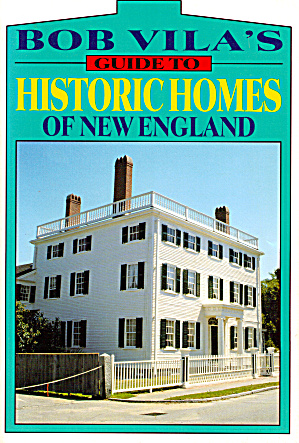 Bob Vila's Guide To Historic Homes Of New England