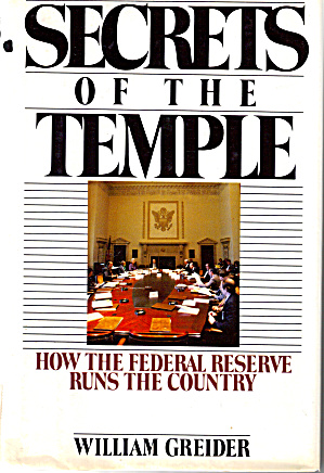 Secrets Of The Temple How The Federal Reserve Runs ...