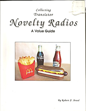 Collecting Transistor Novelty Radios By Robert F. Breed