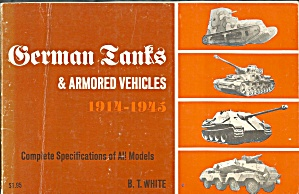 German Tanks & Armored Vehicles 1914-1945