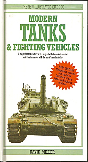 Modern Tanks And Fighting Vehicles By David Miller (1992,...