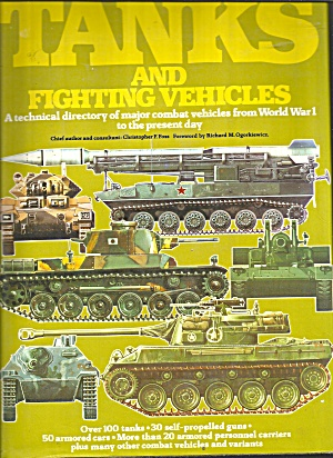 Illustrated Encyclopedia Of The World S Tanks And Fighting Vehicles -