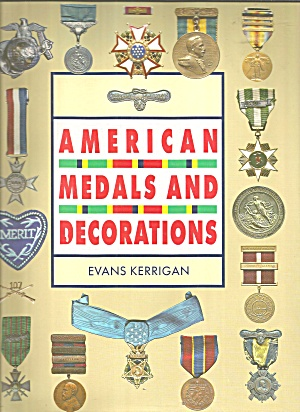 American Medals And Decorations 1990 By Kerrigan Evans