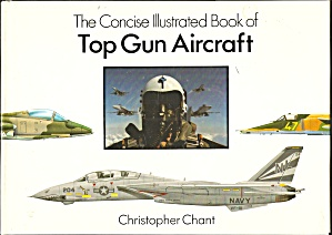 Concise Illustrated Book Of Top Gun Aircraft (1990, Hardcover) Christopher Chant