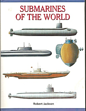 Submarines Of The World By Robert Jackson