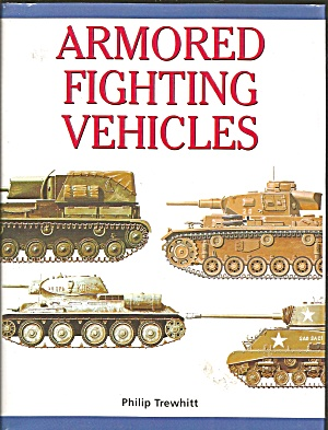 Armored Fighting Vehicles By Philip Trewhitt Hc Dj Illustrated