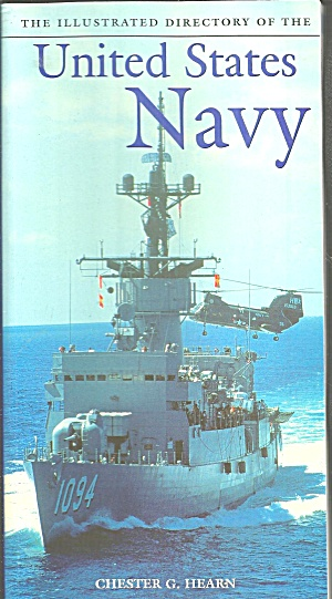 The Illustrated Directory Of The United States Navy By Chester G. Hearn And... -