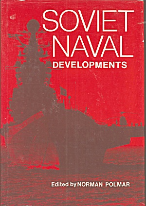 Soviet Naval Developments (1979, Hardcover, Revised)