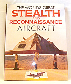 World's Greatest Stealth And Reconnaissance Aircraft (1991, Hardcover)
