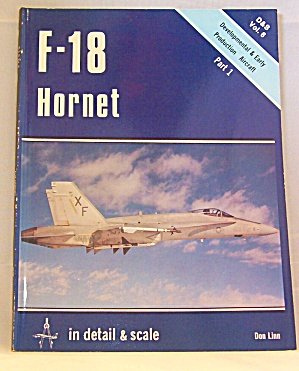 F-18 Hornet In Detail And Scale Vol 6 Part 1 Don Linn B1943
