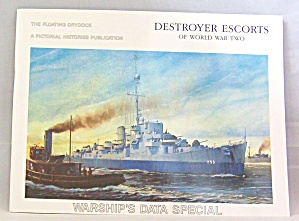 Destroyers Escorts Of The World War Two : Warship's Data Special By Thomas F....