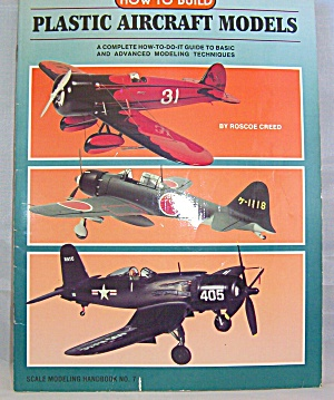 How To Build Plastic Aircraft Models By Roscoe R. Creed (1985, Paperback)