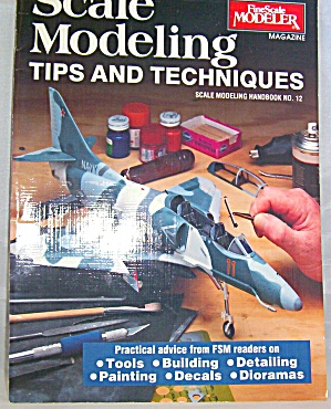 Scale Modeling Tips And Techniques By Finescale Modeler Staff (1992, Paperback)