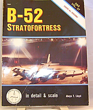 Detail And Scale : B-52 Stratofortress Vol. 27 By Alwyn T. Lloyd (1988,...