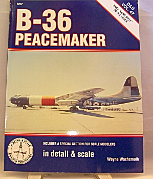 B-36 Peacemaker In Detail And Scale By Bert Kinzey (2000, Paperback, Reprint) -