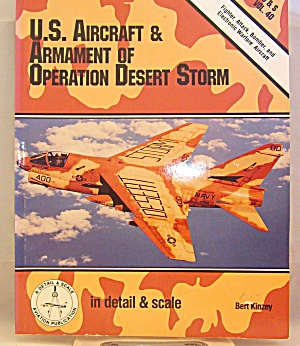 U. S. Aircraft And Armament Of Operation Desert Storm By Bert Kinzey (1993,...
