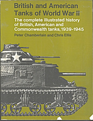 British And American Tanks Of World War Ii By Peter Chamberlain And...