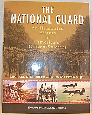 The National Guard : An Illustrated History Of America's Citizen Soldiers By...