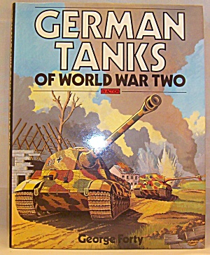 German Tanks Of World War Two In Action By George Forty (1988, Hardcover)