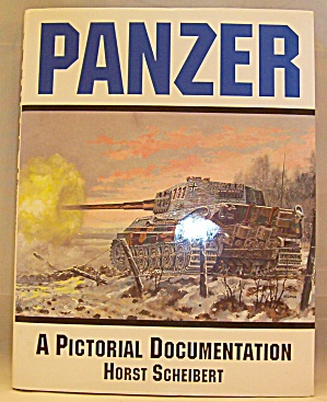 Panzer : A Pictorial Documentation By Horst Scheibert (19