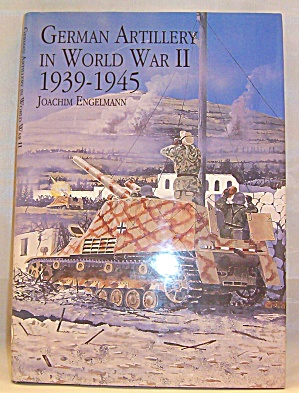 German Artillery In World War Ii, 1939-1945 By Joachim Engelmann (1995,... -