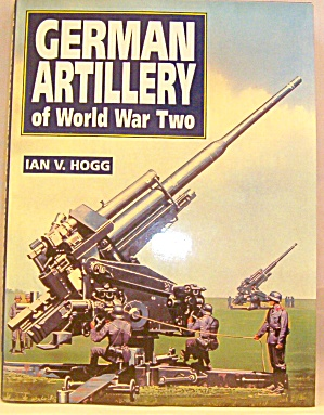 German Artillery Of World War Two Ian V Hogg