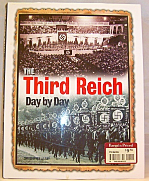 The Third Reich Day By Day By Christopher Ailsby (2010, Hardcover)