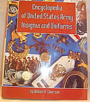 Encyclopedia Of United States Army Insignia And Uniforms By William K....
