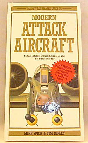 Modern Attack Aircraft By Bill Gunston And Tim Ripley (1992, Hardcover)