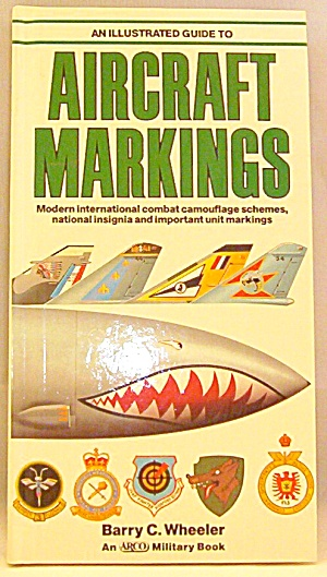 An Illustrated Guide To Aircraft Markings By Barry C. Wheeler (1986, Hardcover)