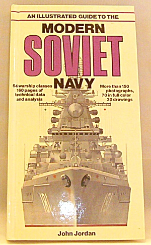 An Illustrated Guide To The Modern Soviet Navy By John Jordan (1982, Paperback)