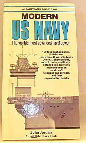 An Illustrated Guide To The Modern U. S. Navy By John Jordan (1985, Hardcover) -