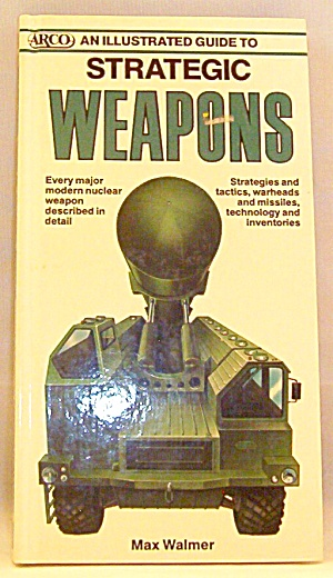 An Illustrated Guide To Strategic Weapons By David Miller (1988, Hardcover)