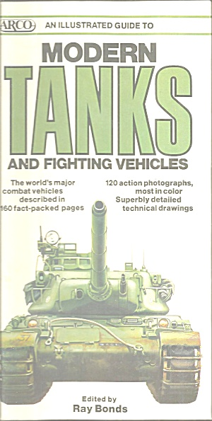 An Illustrated Guide To Modern Tanks And Fighting Vehicles By Ray Bonds...