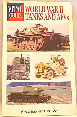 World War Ii Tanks And Afvs By M. Tomczak And Jonathan Sutherland (2005,...
