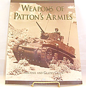 Weapons of Patton's Armies by Gladys Green and Michael Green (2000, Paperback) (Image1)