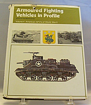 Armoured Fighting Vehicles In Profile Vol 4 American Afv