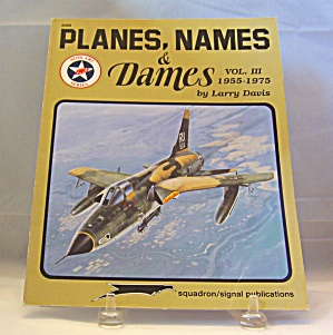 Planes, Names And Dames Vol. 3 By Larry Davis (1995, Paperback)