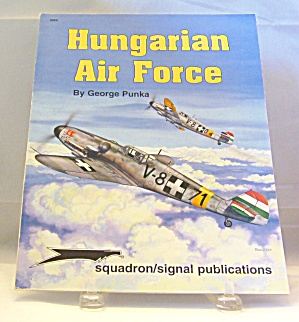 Hungarian Air Force By George Punka (1995, Paperback)