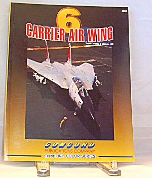 Carrier Air Wing 6. Debay And Hill (1993,paperback)